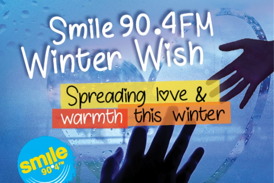 SMILE 90.4FM WINTER WISH – SPREADING LOVE AND WARMTH THIS WINTER