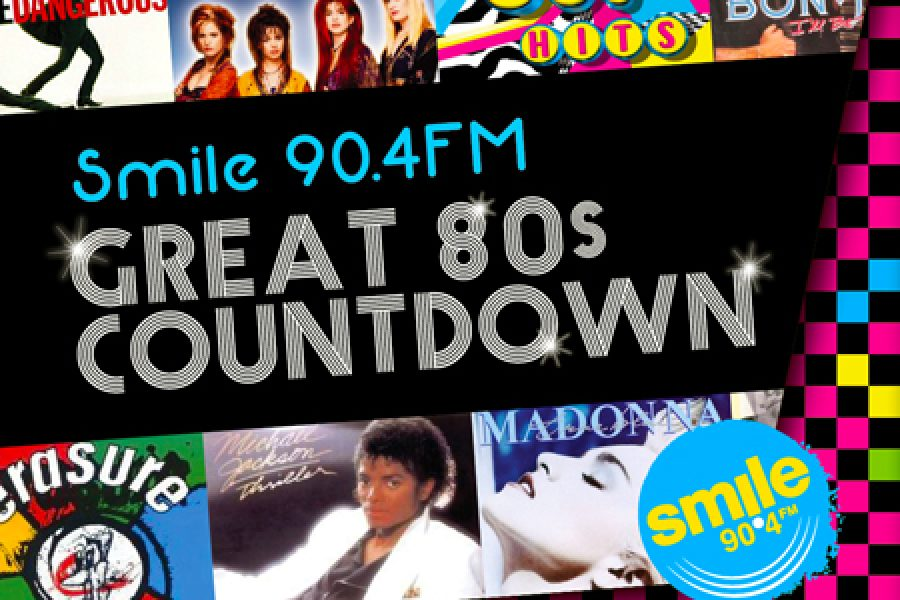 SMILE 90.4FM GREAT 80s COUNTDOWN