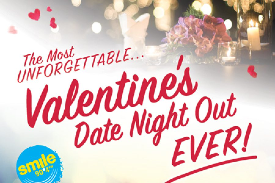 Smile 90.4FM's Most Unforgettable Valentine's Date Night Out Ever