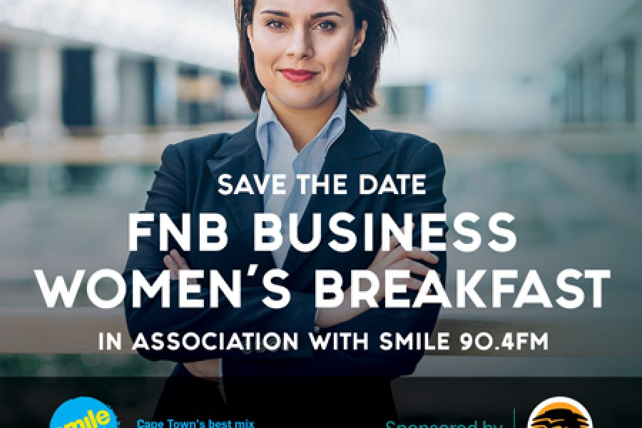 Save the date: FNB Business Women's Breakfast in association with Smile 90.4FM