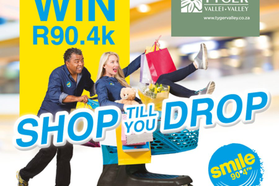 SHOP TILL YOU DROP with Smile 90.4FM and Tygervalley Centre