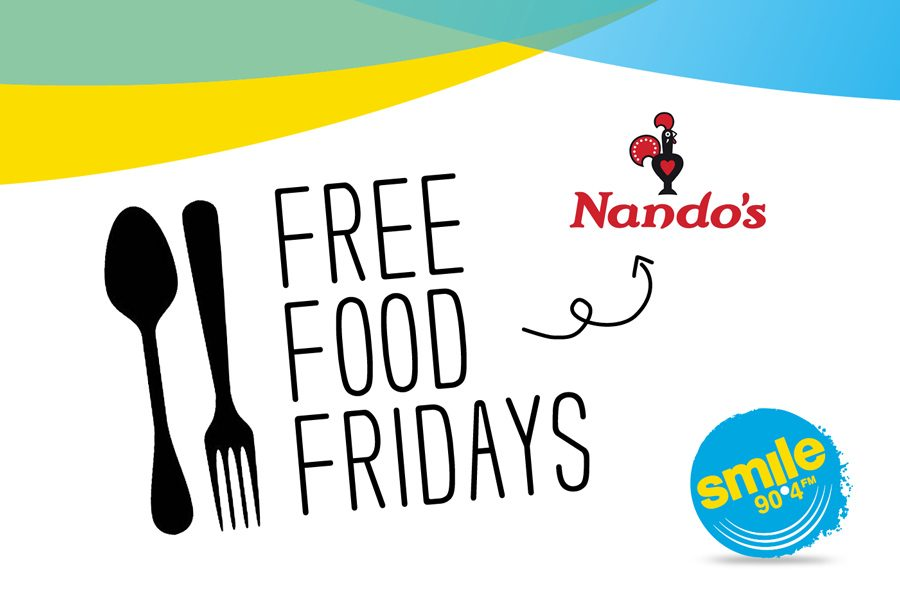 Free Food Fridays with Smile 90.4FM and Nando's