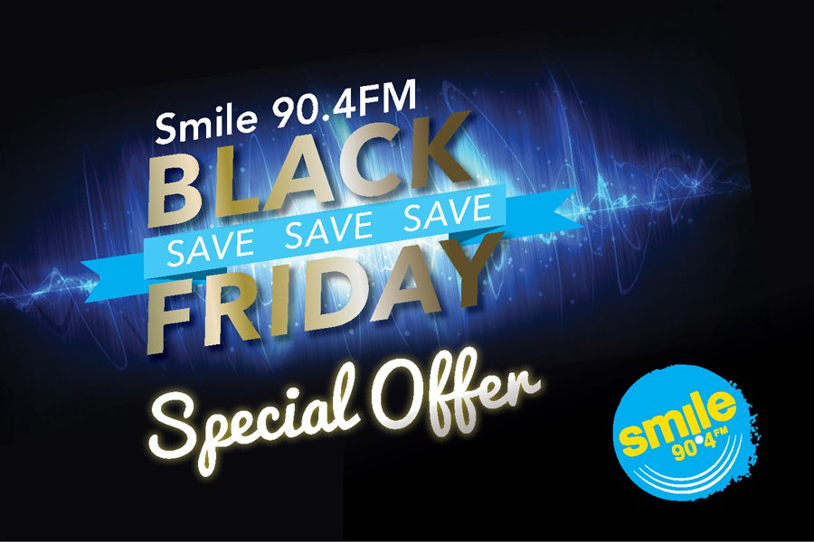Smile 90.4FM Black Friday Offer!!